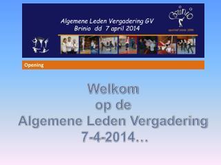 Algemene Leden Vergadering GV Brinio  dd  7 april 2014