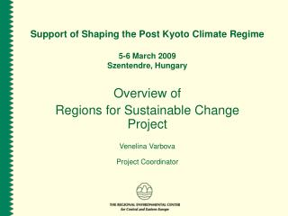 Support of Shaping the Post Kyoto Climate Regime 5-6 March 2009  Szentendre, Hungary