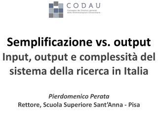 Semplificazione vs. output Input, output e complessità del sistema della ricerca in Italia