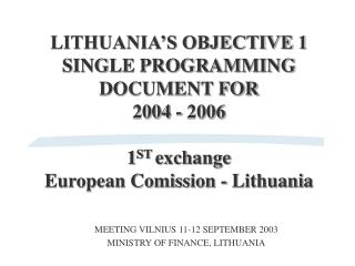 MEETING VILNIUS 11-12 SEPTEMBER 2003 MINISTRY OF FINANCE, LITHUANIA
