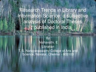 Research Trends in Library and Information Science: a subjective analysis of Doctoral Theses published in India