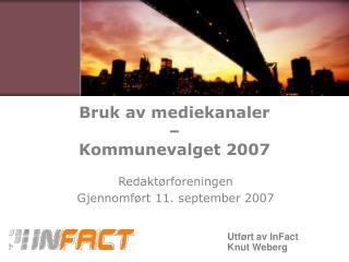 Bruk av mediekanaler  –  Kommunevalget 2007
