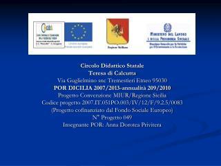 Circolo Didattico Statale Teresa di Calcutta Via Guglielmino snc Tremestieri Etneo 95030