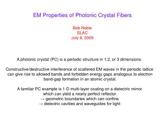 EM Properties of Photonic Crystal Fibers