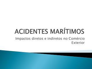 ACIDENTES MAR�TIMOS