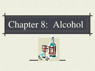 Chapter 8:  Alcohol