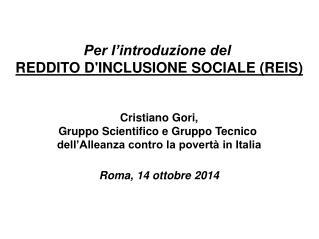 Per l'introduzione del  REDDITO D'INCLUSIONE SOCIALE (REIS) Cristiano  Gori ,