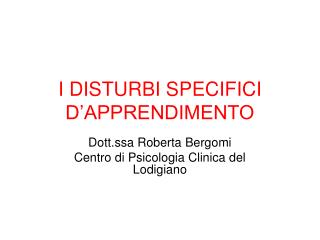 I DISTURBI SPECIFICI D'APPRENDIMENTO