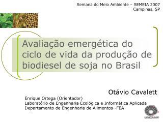 Avalia��o emerg�tica do ciclo de vida da produ��o de biodiesel de soja no Brasil