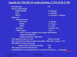 Agenda for Tile-HCAL main meeting, 2.7.03, 8:30-17:00