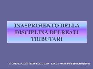INASPRIMENTO DELLA DISCIPLINA DEI REATI TRIBUTARI
