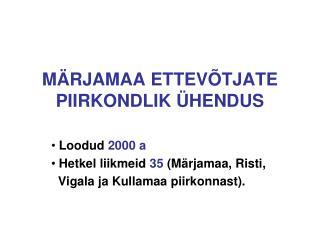 M�RJAMAA ETTEV�TJATE PIIRKONDLIK �HENDUS