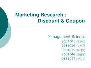 Marketing Research :                 Discount & Coupon