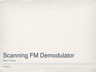 Scanning FM Demodulator