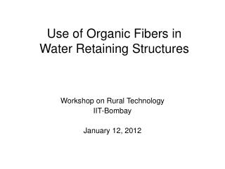 Use of Organic Fibers in  Water Retaining Structures