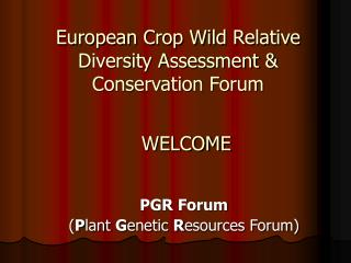 European Crop Wild Relative Diversity Assessment & Conservation Forum