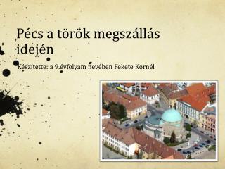 Pécs  a  török megszállás idején