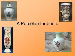 A Porcelán története