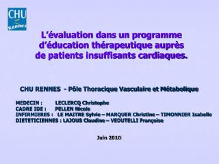 L  valuation dans un programme d  ducation th rapeutique aupr s de patients insuffisants cardiaques.