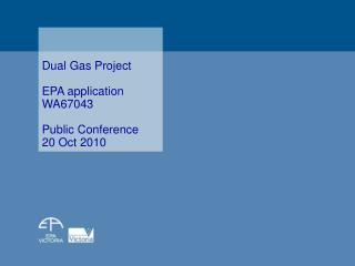 Dual Gas Project  EPA application WA67043 Public Conference 20 Oct 2010