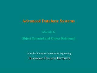 Advanced Database Systems Module 6 Object Oriented and Object Relational
