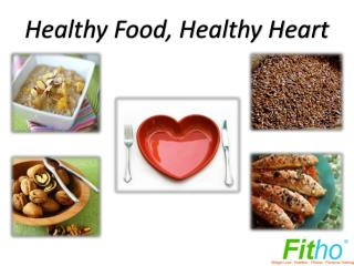 Healthy Heart Foods | Fitho