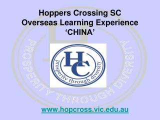 Hoppers Crossing SC  Overseas Learning Experience 'CHINA'