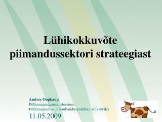 Lühikokkuvõte piimandussektori strateegiast