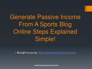 Generate Passive Income From A Sports Blog Online: Steps Exp