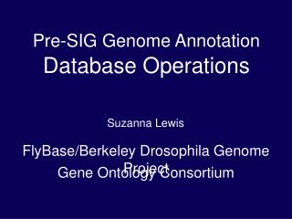 Pre-SIG Genome Annotation Database Operations