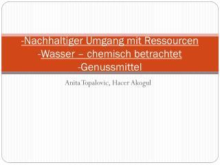 -Nachhaltiger Umgang mit Ressourcen - Wasser – chemisch betrachtet -Genussmittel