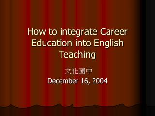 How to integrate Career Education into English Teaching