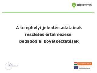 A telephelyi jelentés adatainak részletes értelmezése, pedagógiai következtetések