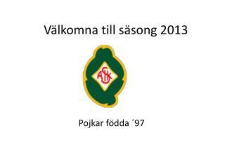 Välkomna till säsong 2013