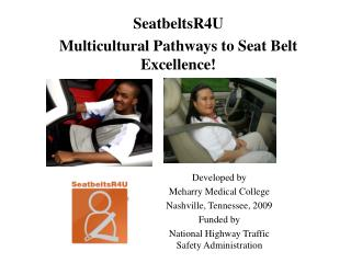 SeatbeltsR4U Multicultural Pathways to Seat Belt Excellence