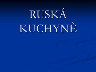 RUSK� KUCHYN?