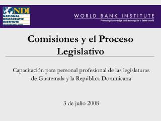 Comisiones y el Proceso Legislativo