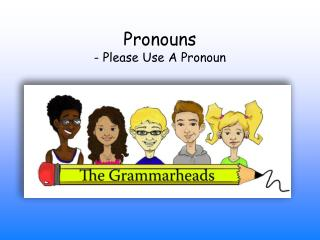 Pronouns - Please Use A Pronoun