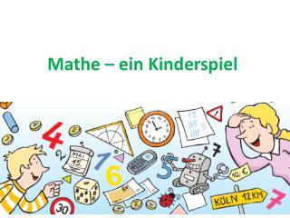 Mathe – ein Kinderspiel