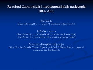 Rezultati županijskih i međužupanijskih natjecanja 2012.-2013.