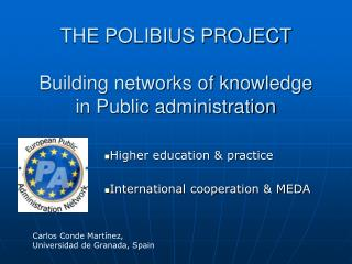 THE POLIBIUS PROJECT Building networks of knowledge in Public administration