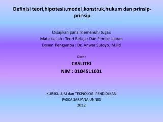 Definisi teori,hipotesis,model,konstruk,hukum dan prinsip-prinsip