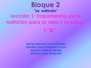 """Bloque 2 """"La  nutrición"""" Lección 1: Importancia de la nutrición para la vida y la salud."""