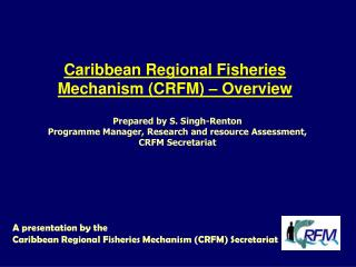 Caribbean Regional Fisheries Mechanism CRFM   Overview