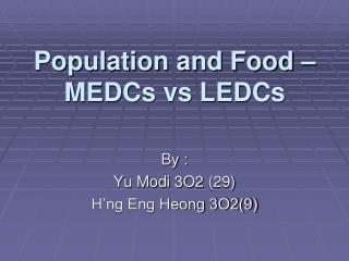 Population and Food – MEDCs  vs  LEDCs