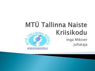 MT� Tallinna  Naiste Kriisikodu