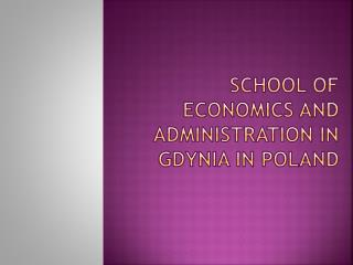 School of Economics and Administration  in Gdynia in Poland