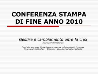 CONFERENZA STAMPA DI FINE ANNO 2010
