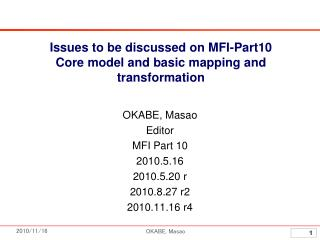 Issues to be discussed on MFI-Part10 Core model and basic mapping and transformation