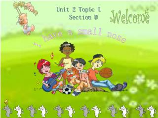 Unit 2 Topic 1    Section D